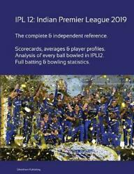 Ipl 12 Indian Premier League 2019 By Simon Barclay English Paperback Book Fre