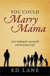 You Could Marry Mama I Was Looking For A Great Job And The Perfect Wife. Paper