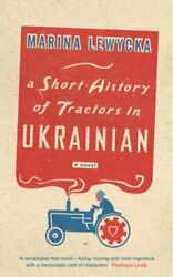 A Short History Of Tractors In Ukrainian By Lewycka Marina Paperback Book The