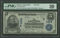Fr590 1314 5 1902 Date Back National The Clinton, Ct Pmg 30 Vf 543p Dfp 4/2