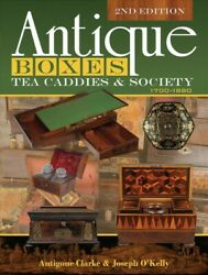 Antique Boxes, Tea Caddies And Society 1700-1880, Hardcover By Clarke, Antigone...