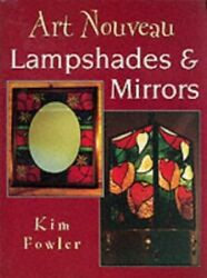 Art Nouveau Lampshades And Mirrors By Fowler, Kim Paperback Book The Fast Free