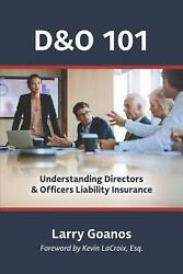 Dando 101 A Holistic Approach Understanding Directors And Officers Liability Ins