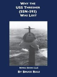 Why The Uss Thresher Ssn 593 Was Lost Hardback Or Cased Book