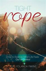 Tight Rope: How to Balance When Life Feels Out of Control Like New Used Fre...