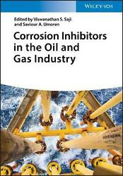 Corrosion Inhibitors In The Oil And Gas Industry By Viswanathan S. Saji English