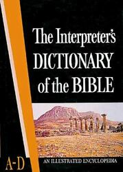 Interpreter's Dictionary Of The Bible An Illustrated Encyclopedia. Four Volumes