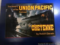 History Of The Union Pacific Railroad In Cheyenne A Pictorial Odyssey To The ..