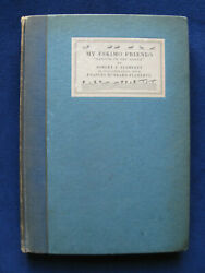 My Eskimo Friends - Signed By Robert J. Flaherty - Nanook Of The North - 1st Ed