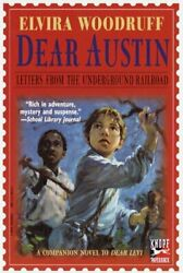 Dear Austin Letters From The Underground Railroad Dear ... By Woodruff Elvira