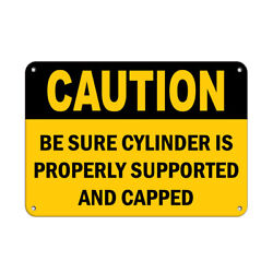 Horizontal Metal Sign Multiple Sizes Caution Sure Cylinder Properly Capped