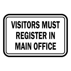 Horizontal Metal Sign Multiple Sizes Visitors Must Register In Main Office Osha