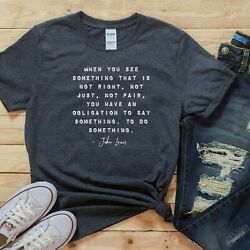 JOHN LEWIS SHIRT CIVIL RIGHTS QUOTE RACIAL JUSTICE EQUALITY EQUAL RIGHTS T-SHIRT $22.95