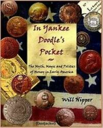 In Yankee Doodleand039s Pocket The Myth Magic And Politics Of Money In Early America