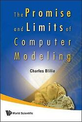 Promise And Limits Of Computer Modeling, The, Charles Blilie, Hardback