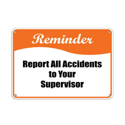 Horizontal Metal Sign Multiple Sizes Reminder Report Accidents Your Supervisor
