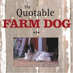 The Quotable Farm Dog Quotable Series Hardback Book The Fast Free Shipping