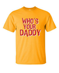 Funny Fatherand039s Day Whoand039s Your Daddy Short Sleeve T-shirt