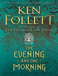 The Evening and the Morning: Kingsbridge Book 4 – Ken Follett $5.00