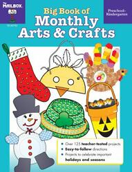 Big Book Of Monthly Arts And Crafts Pres-k By The Mailbox Books Staff