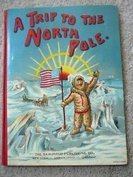 A Trip To The North Pole - Antique 1910 Saalfield Childs Mechanical Pop-up Book