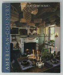 American Country The Country Home - Time-life Books 1988 Hardcover