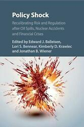 Policy Shock Recalibrating Risk And Regulation After Oil Spills Nuclear Accide