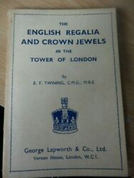 The English Regalia And Crown Jewels - E.f.twining  - Booklet
