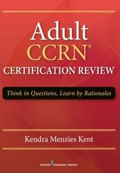 Adult Ccrn Certification Review Think In Questions Learn By Rationales Andndash Compr
