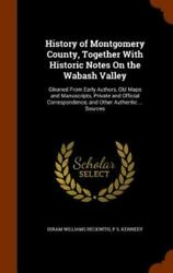 History Of Montgomery County, Together With Historic Notes On The Wabash Valley