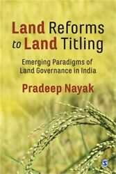 Land Reforms To Land Titling Emerging Paradigms Of Land Governance In India Pa