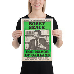 Bobby Seale For Mayor of Oakland Black Panthers 1960s Poster 12x16quot;
