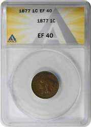 1877 Indian Cent Ef40 Anacs