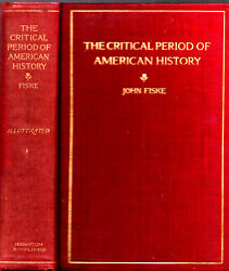 1899 American History 1783-1789 John Fiske Illustrated With Maps And Prints Gift
