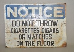 Rare Metal Sign Notice Do Not Throw Cigarettes Cigars Or Matches On The Floor