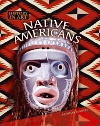 Native Americans History In Art By Brendan January Paperback Book The Fast