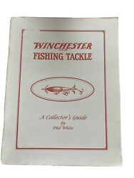 Winchester Fishing Tackle Company Collector Guide By Phil White