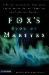 Fox's Book Of Martyrs By Foxe, John Book The Fast Free Shipping