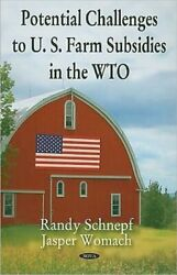 Potential Challenges To U.s. Farm Subsidies In The Wto, Randy Schnepf, Hardback
