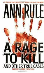 A Rage To Kill And Other True Cases Anne Ruleand039s Crime Files Vol. 6 By Ruleandhellip