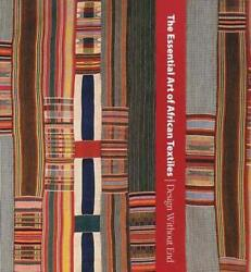 The Essential Art Of African Textiles Design Without End Metropolitan Museu…