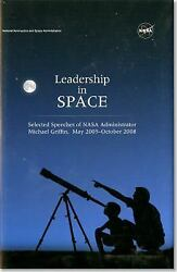 Leadership In Space Selected Speeches Of Nasa Administrator Michael Griffin M