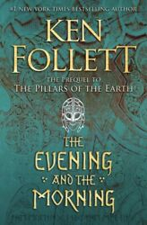 Evening and the Morning Hardcover by Follett Ken Like New Used Free shipp... $40.08