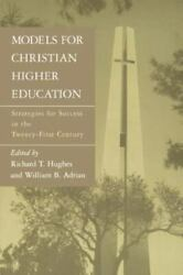 Models For Christian Higher Education Strategies For Success In The Twenty-fiandhellip