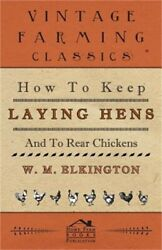 How To Keep Laying Hens And To Rear Chickens Paperback Or Softback