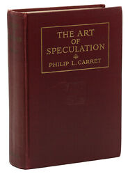 The Art Of Speculation Philip L. Carret First Edition 1st 1927 Wall Street
