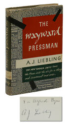 The Wayward Pressman By A.j. Liebling Signed First Edition 1947 New Yorker