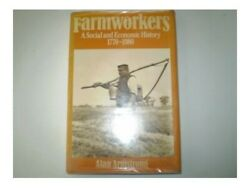 Farm-workers A Social And Economic History, 1770... By Armstrong, Alan Hardback