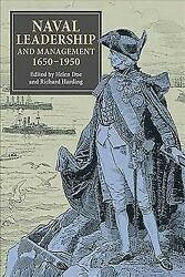Naval Leadership And Management 1650-1950 Essays In Honour Of Michael Duff...