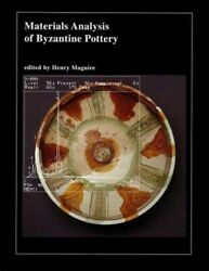 Materials Analysis Of Byzantine Pottery Hardcover By Maguire Henry Edt D...